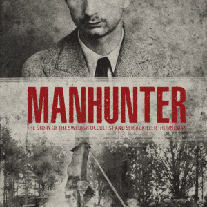 manhunter-the-story-of-the-swedish-occultist-and-serial-killer-thurneman-wulvaricht